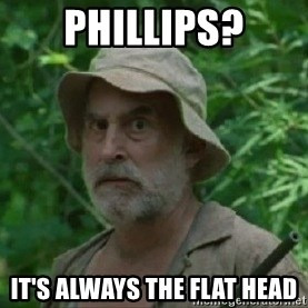 The Dale Face - Phillips? it's always the flat head