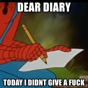 Writing Spiderman - dear diary today i didnt give a fuck