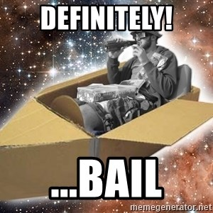 Space Time Jon - definitely! ...Bail