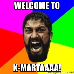 sparta - welcome to k-martaaaa!