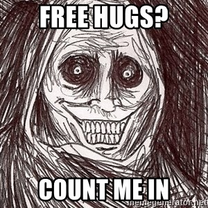 Boogeyman - free hugs? count me in