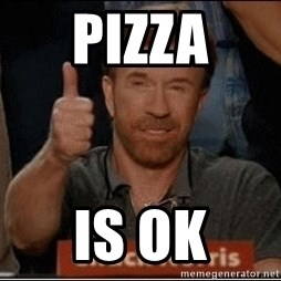 Chuck Norris Approves - Pizza IS OK