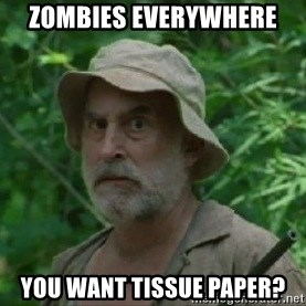The Dale Face - Zombies everywHere you want tissue paper?
