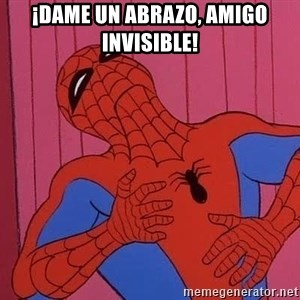 Spidermantripping - ¡Dame un abrazo, amigo invisible!