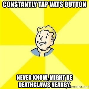 Fallout 3 - Constantly Tap Vats button never know, might be deathclaws nearby.