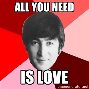John Lennon Meme - all you need is love