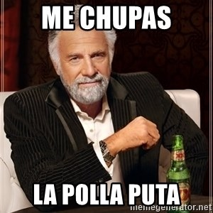 I Dont Always Troll But When I Do I Troll Hard - me chupas  la polla puta