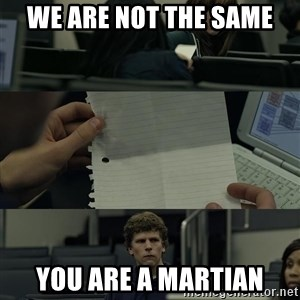 Zuckerberg Note Pass - we are not the same you are a martian