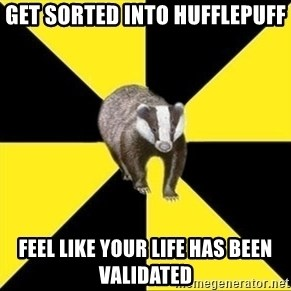 PuffleBadger - Get sorted into Hufflepuff feel like your life has been validated