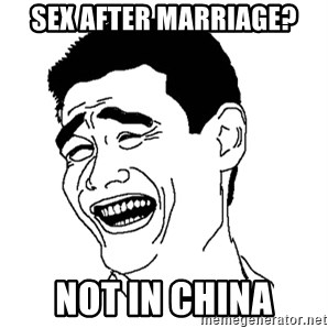 Asian Troll Face - SEX AFTER MARRIAGE? Not in china
