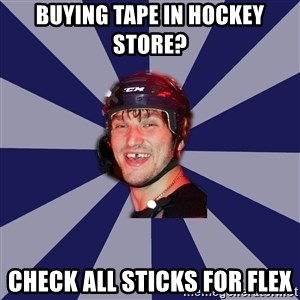 hockey player - BUYING TAPE IN HOCKEY STORE? CHECK ALL STICKS FOR FLEX