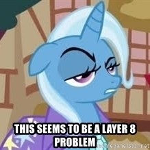 Seriously Pony - this seems to be a layer 8 problem