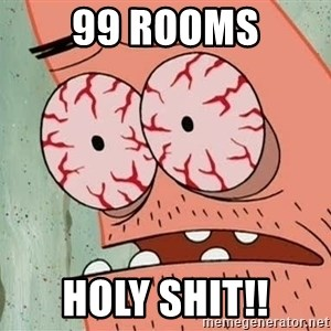 Stoned Patrick - 99 ROOMS HOLY SHIT!!
