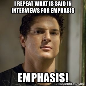 Zak Bagans - I repeat what is said in interviews for emphasis emphasis!