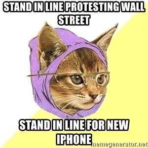 Hipster Kitty - stand in line protesting wall street stand in line for new Iphone