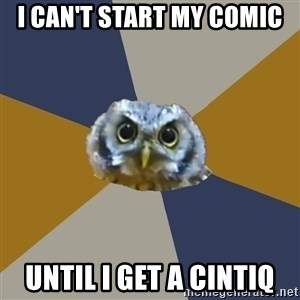Art Newbie Owl - I can't start my comic until I get a cintiq