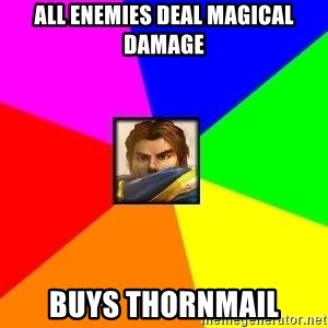 League of Legends Guy - all enemies deal magical damage buys thornmail