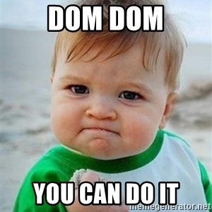 victory kid - DOM DOM You CAN DO IT