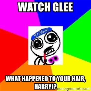 Starkid Anonymous - wATCH GLEE WHAT HAPPENED TO YOUR HAIR, HARRY!?