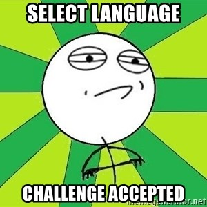 Challenge Accepted 2 - select language Challenge Accepted