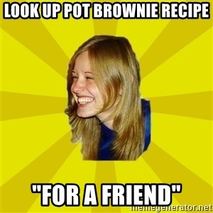 """Trologirl - Look up pot brownie recipe """"for a friend"""""""