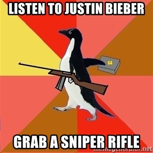Socially Fed Up Penguin - listen to justin bieber grab a sniper rifle