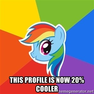 Rainbow Dash - This PROFile is now 20% cooler
