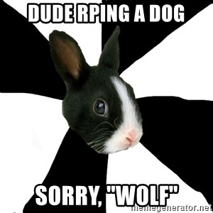 "Roleplaying Rabbit - dude rping a dog sorry, ""wolf"""