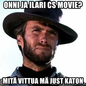 Clint Eastwood - onni ja ilari cs movie? mitä vittua mä just katon