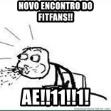 Cereal Guy Spit - NOVO ENCONTRO DO FITFANS!! AE!!11!!1!