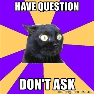 Anxiety - HAVE QUESTION DON'T ASK