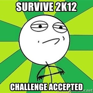 Challenge Accepted 2 - SURVIVE 2k12 CHALLENGE ACCEPTED