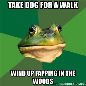 Foul Bachelor Frog - take dog for a walk wind up fapping in the woods