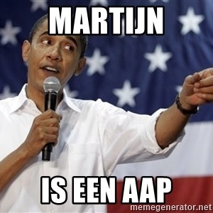 Obama You Mad - Martijn Is een aap