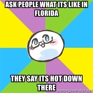 Hetalia Fan Mochi - Ask people what its like in florida they say Its hot down there
