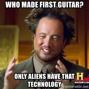 Giorgio A Tsoukalos Hair - WHo made first guitar? ONLY ALIENS HAVE THAT TECHNOLOGY