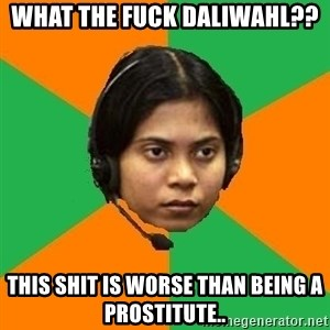 Stereotypical Indian Telemarketer - what the fuck daliwahl?? this shit is worse than being a prostitute..