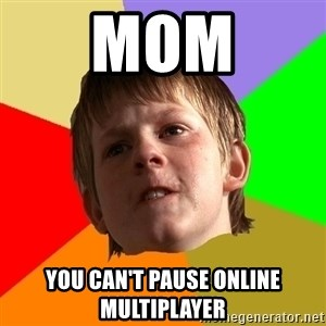 Angry School Boy - MOM YOU CAN'T PAUSE ONLINE MULTIPLAYER