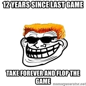 Duke Nukem Trollface - 12 years since last game take forever and flop the game