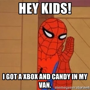 Psst spiderman - hey kids! i got a xbox and candy in my van.