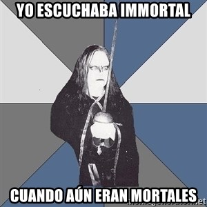 Black Metal Sword Kid - Yo escuchaba Immortal Cuando aún eran mortales