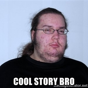 Butthurt Dweller Original - cool story bro