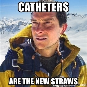 Bear Grylls - catheters are the new straws