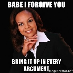 Irrational Black Woman - babe i forgive you bring it up in every argument