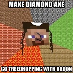 Minecraft Jew - make diamond axe go treechopping with bacon