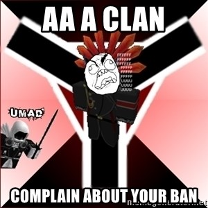 Butthurt Vaktus - AA A CLAN COMPLAIN ABOUT YOUR BAN