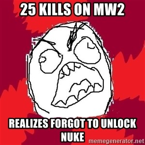 Rage FU - 25 kills on mw2 realizes forgot to unlock nuke