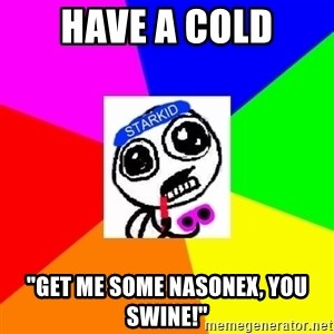 "Starkid Anonymous - Have a cold ""get me some nasonex, you swine!"""