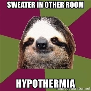 Just-Lazy-Sloth - Sweater in other room Hypothermia