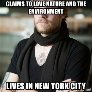 hipster Barista - Claims to Love nature and the environment Lives in New york city